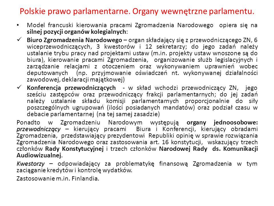Polskie prawo parlamentarne. Organy wewnętrzne parlamentu. Model francuski kierowania pracami Zgromadzenia Narodowego opiera się na silnej pozycji org