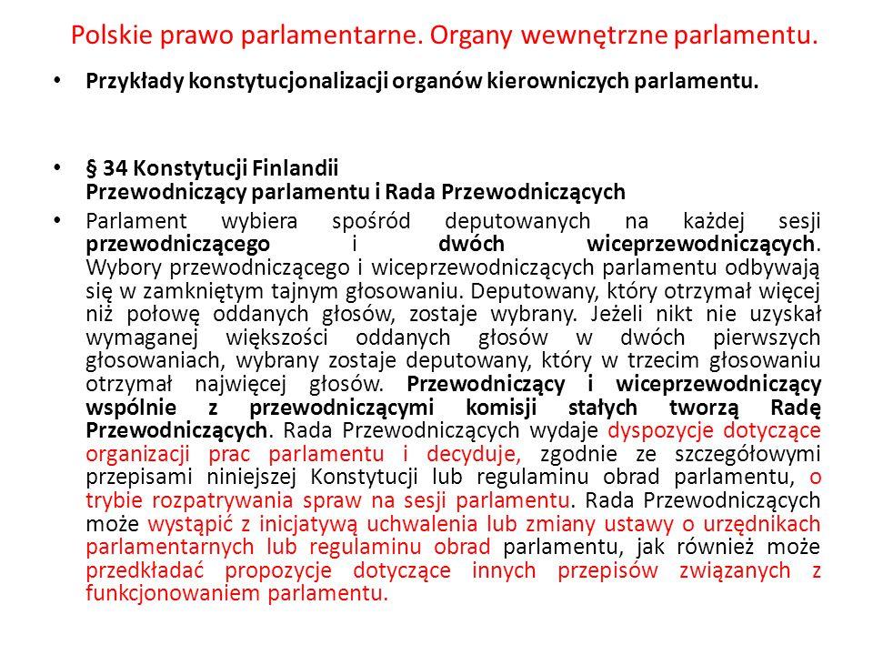Polskie prawo parlamentarne. Organy wewnętrzne parlamentu. Przykłady konstytucjonalizacji organów kierowniczych parlamentu. § 34 Konstytucji Finlandii