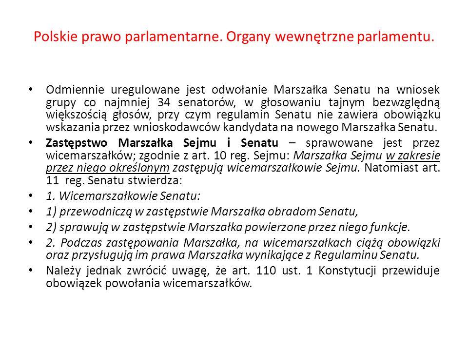 Polskie prawo parlamentarne. Organy wewnętrzne parlamentu. Odmiennie uregulowane jest odwołanie Marszałka Senatu na wniosek grupy co najmniej 34 senat