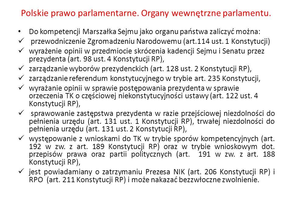 Polskie prawo parlamentarne. Organy wewnętrzne parlamentu. Do kompetencji Marszałka Sejmu jako organu państwa zaliczyć można: przewodniczenie Zgromadz
