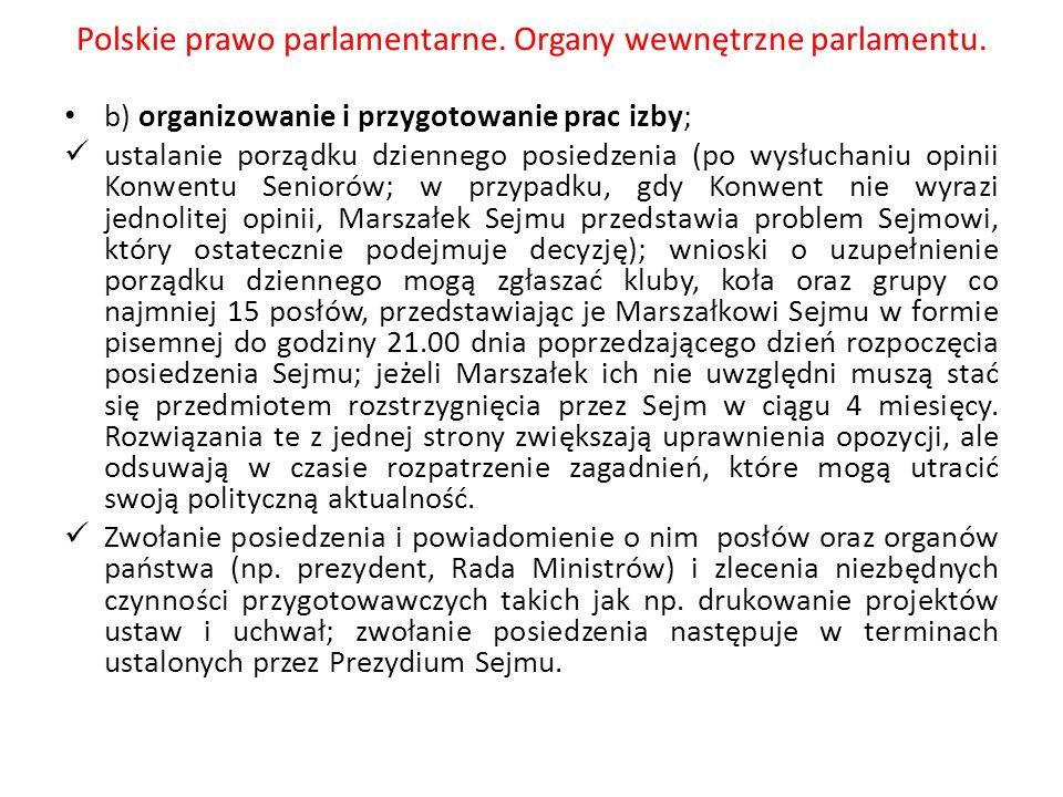 Polskie prawo parlamentarne. Organy wewnętrzne parlamentu. b) organizowanie i przygotowanie prac izby; ustalanie porządku dziennego posiedzenia (po wy