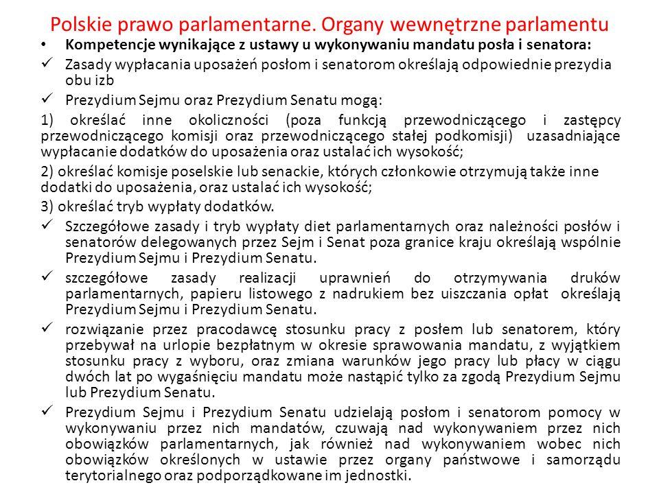 Polskie prawo parlamentarne. Organy wewnętrzne parlamentu Kompetencje wynikające z ustawy u wykonywaniu mandatu posła i senatora: Zasady wypłacania up
