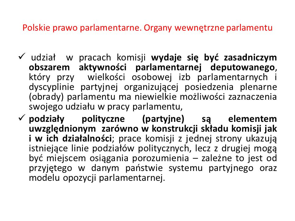 Polskie prawo parlamentarne. Organy wewnętrzne parlamentu udział w pracach komisji wydaje się być zasadniczym obszarem aktywności parlamentarnej deput
