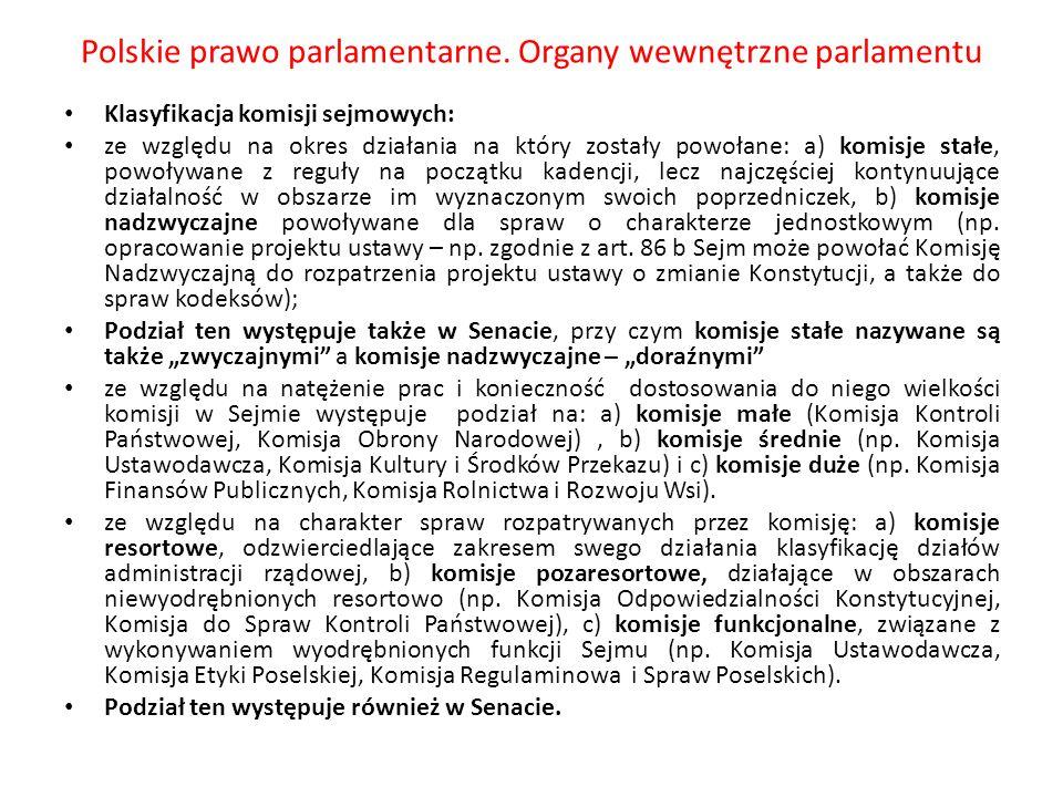 Polskie prawo parlamentarne. Organy wewnętrzne parlamentu Klasyfikacja komisji sejmowych: ze względu na okres działania na który zostały powołane: a)