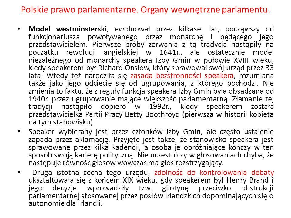 Polskie prawo parlamentarne. Organy wewnętrzne parlamentu. Model westminsterski, ewoluował przez kilkaset lat, począwszy od funkcjonariusza powoływane