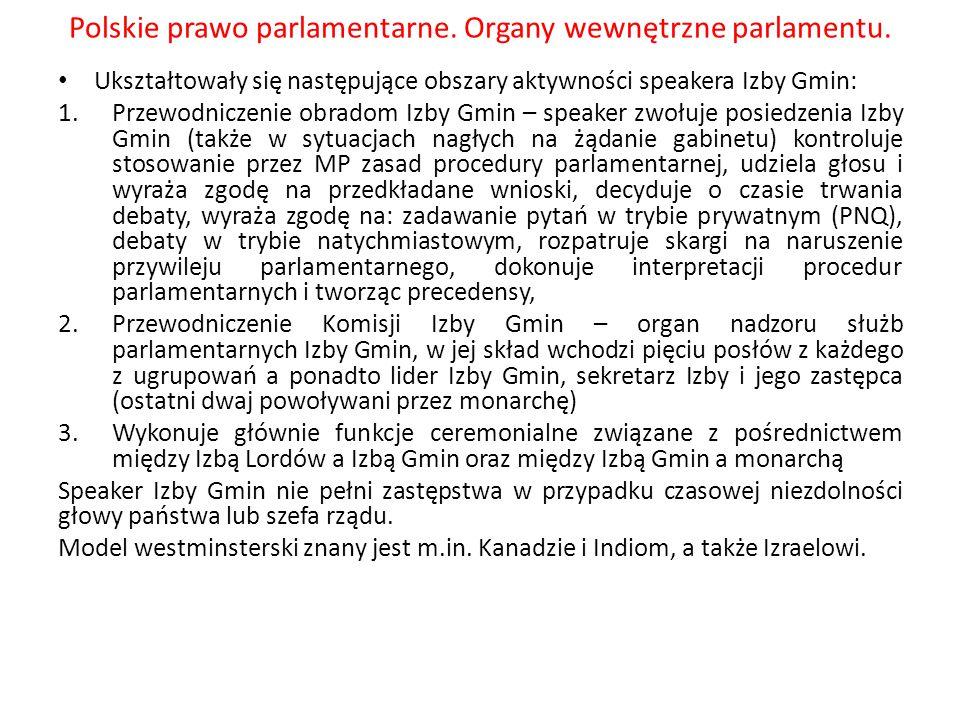 Polskie prawo parlamentarne. Organy wewnętrzne parlamentu. Ukształtowały się następujące obszary aktywności speakera Izby Gmin: 1.Przewodniczenie obra