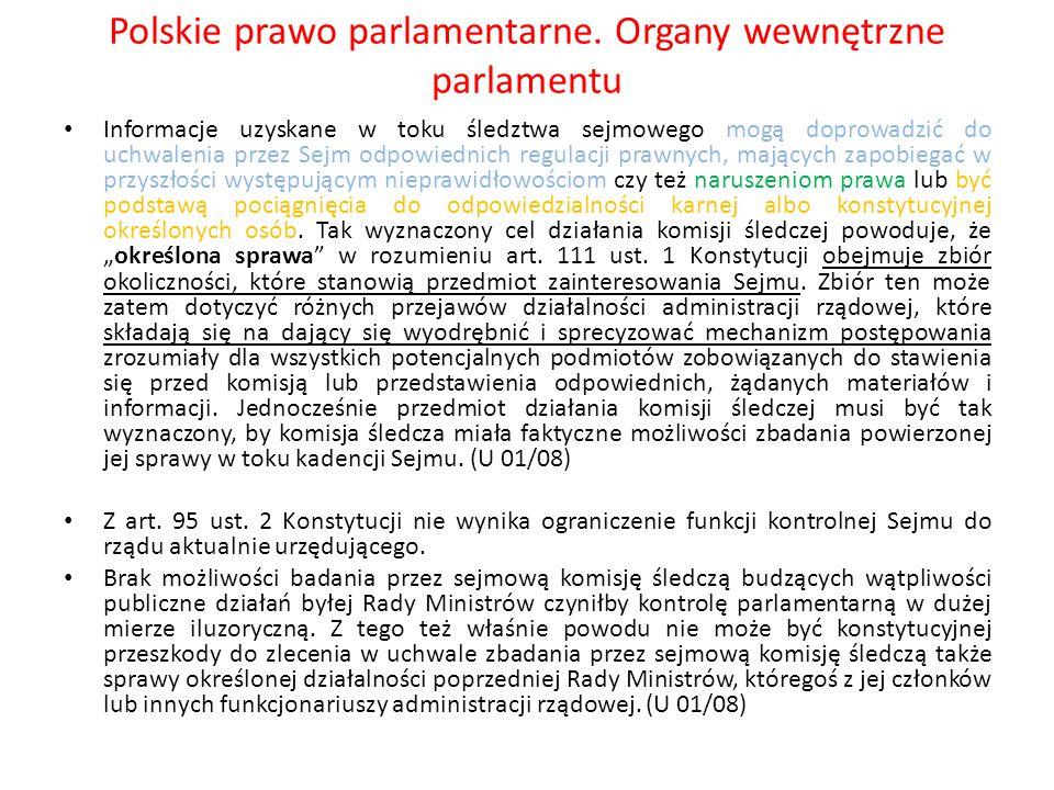 Polskie prawo parlamentarne. Organy wewnętrzne parlamentu Informacje uzyskane w toku śledztwa sejmowego mogą doprowadzić do uchwalenia przez Sejm odpo