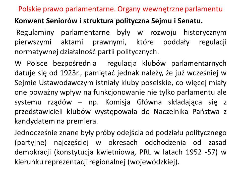 Polskie prawo parlamentarne. Organy wewnętrzne parlamentu Konwent Seniorów i struktura polityczna Sejmu i Senatu. Regulaminy parlamentarne były w rozw