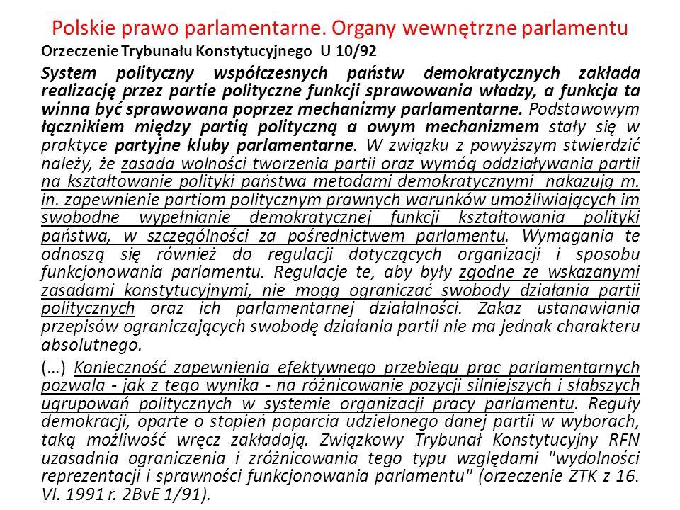Polskie prawo parlamentarne. Organy wewnętrzne parlamentu Orzeczenie Trybunału Konstytucyjnego U 10/92 System polityczny współczesnych państw demokrat