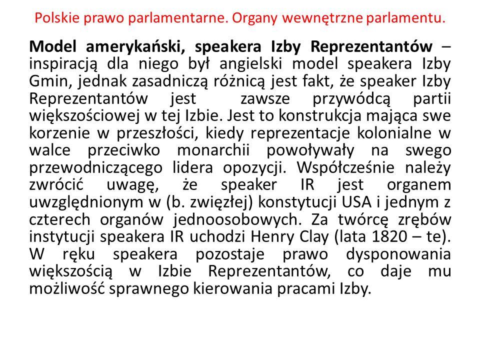 Polskie prawo parlamentarne. Organy wewnętrzne parlamentu. Model amerykański, speakera Izby Reprezentantów – inspiracją dla niego był angielski model