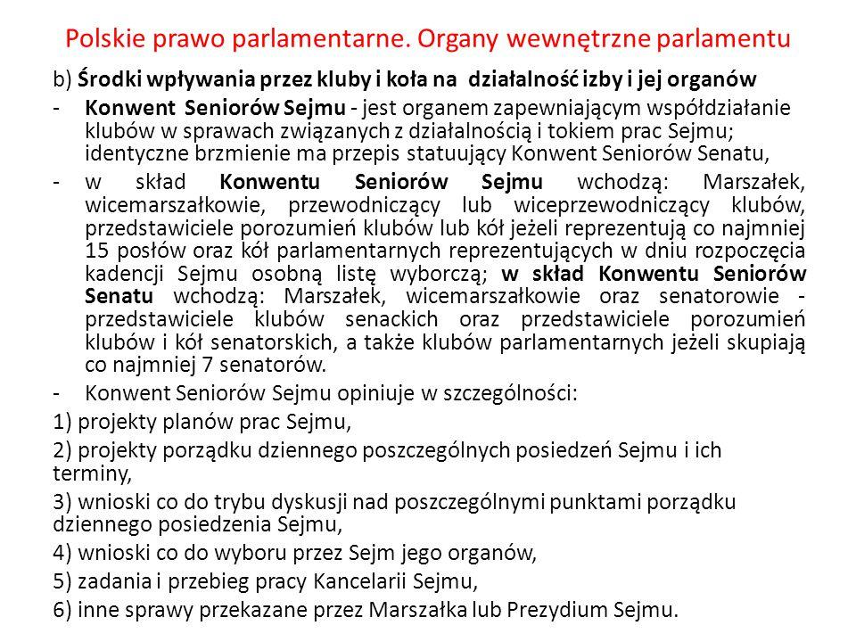 Polskie prawo parlamentarne. Organy wewnętrzne parlamentu b) Środki wpływania przez kluby i koła na działalność izby i jej organów -Konwent Seniorów S