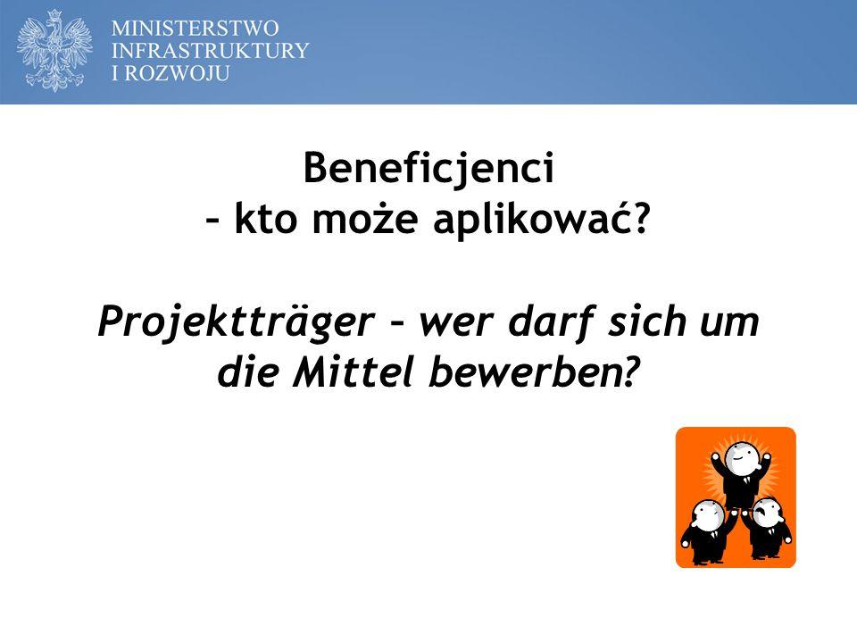 Beneficjenci Projektträger 1.