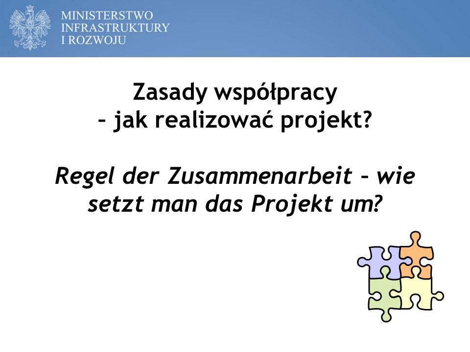 Zasady współpracy Regeln der Zusammenarbeit Zgodnie z pkt 23 Preambuły Rozporządzenia PE i Rady (UE) nr 1299/2013 ws.