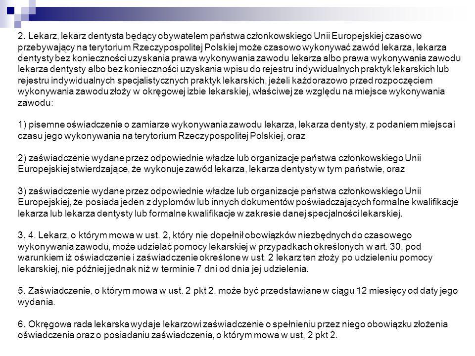 2. Lekarz, lekarz dentysta będący obywatelem państwa członkowskiego Unii Europejskiej czasowo przebywający na terytorium Rzeczypospolitej Polskiej moż
