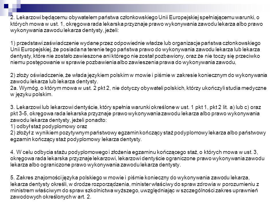 2. Lekarzowi będącemu obywatelem państwa członkowskiego Unii Europejskiej spełniającemu warunki, o których mowa w ust. 1, okręgowa rada lekarska przyz