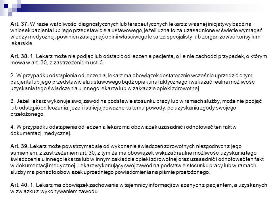 Art. 37. W razie wątpliwości diagnostycznych lub terapeutycznych lekarz z własnej inicjatywy bądź na wniosek pacjenta lub jego przedstawiciela ustawow