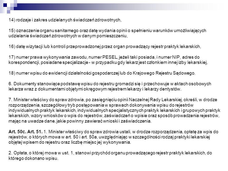 14) rodzaje i zakres udzielanych świadczeń zdrowotnych, 15) oznaczenie organu sanitarnego oraz datę wydania opinii o spełnieniu warunków umożliwiający