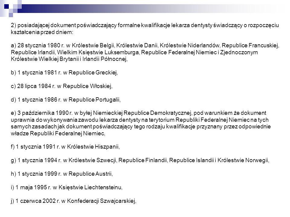 1) dokumentem poświadczającym formalne kwalifikacje w zakresie danej specjalności medycznej, świadczącym o rozpoczęciu kształcenia przed dniem: a) 1 stycznia 1994 r.