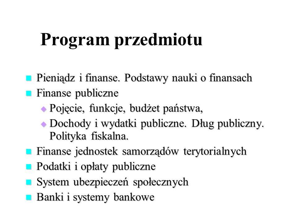 Program przedmiotu Pieniądz i finanse.Podstawy nauki o finansach Pieniądz i finanse.