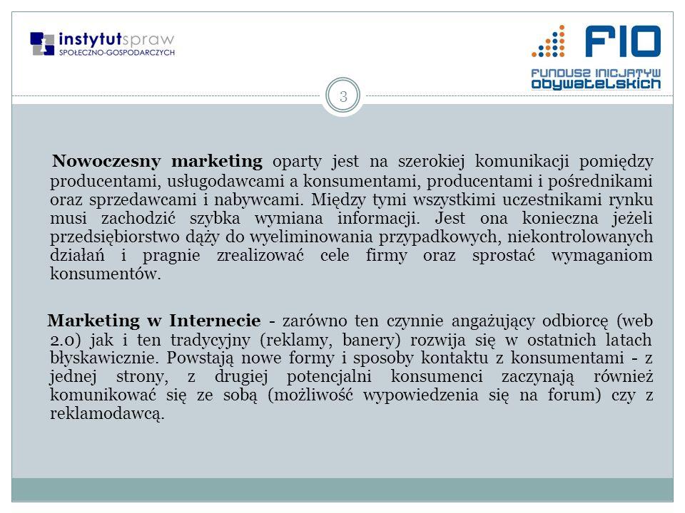 3 Nowoczesny marketing oparty jest na szerokiej komunikacji pomiędzy producentami, usługodawcami a konsumentami, producentami i pośrednikami oraz sprz