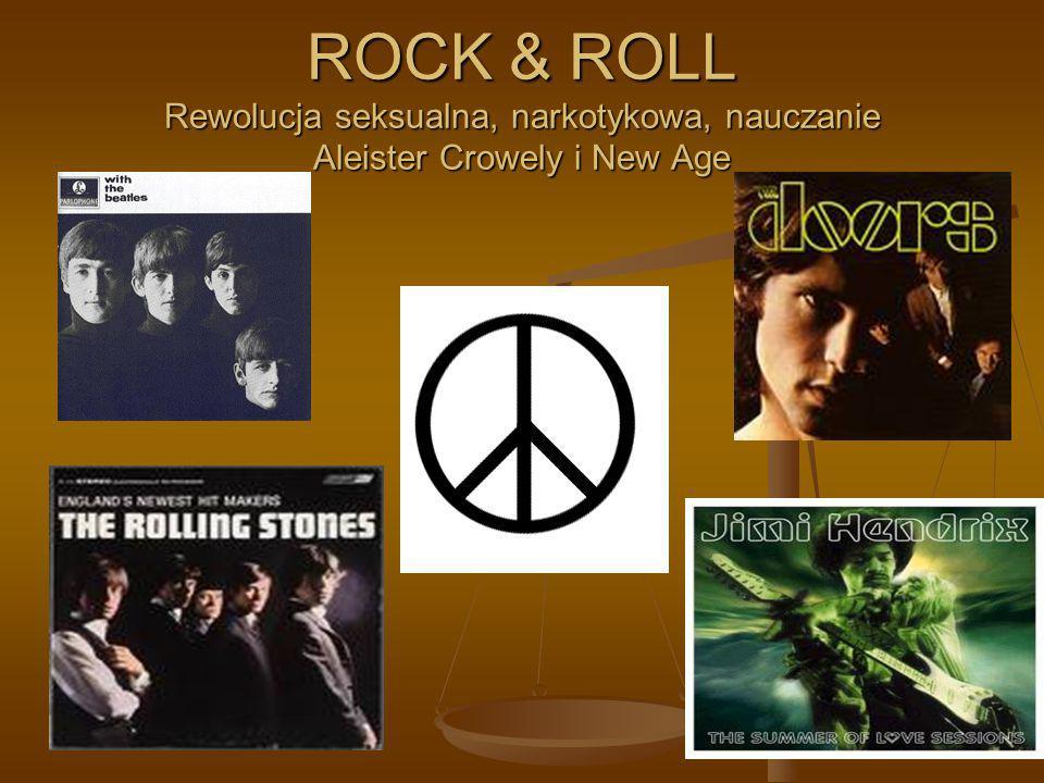ROCK & ROLL Rewolucja seksualna, narkotykowa, nauczanie Aleister Crowely i New Age