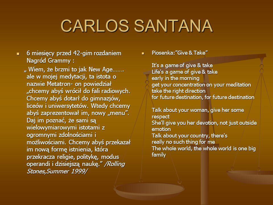 """CARLOS SANTANA 6 miesięcy przed 42-gim rozdaniem Nagród Grammy : 6 miesięcy przed 42-gim rozdaniem Nagród Grammy : """" Wiem, że brzmi to jak New Age……."""