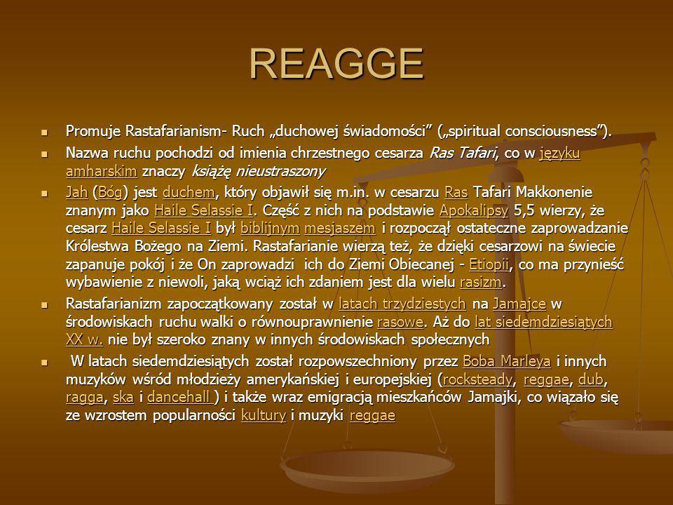 """REAGGE Promuje Rastafarianism- Ruch """"duchowej świadomości"""" (""""spiritual consciousness""""). Promuje Rastafarianism- Ruch """"duchowej świadomości"""" (""""spiritua"""