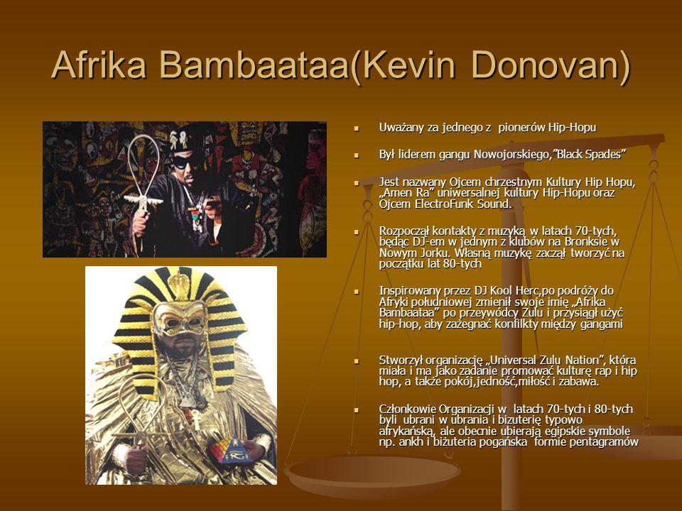 """Afrika Bambaataa(Kevin Donovan) Uważany za jednego z pionerów Hip-Hopu Był liderem gangu Nowojorskiego,""""Black Spades"""" Jest nazwany Ojcem chrzestnym Ku"""