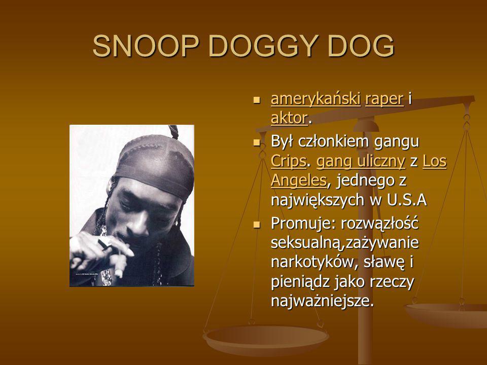 SNOOP DOGGY DOG amerykański raper i aktor. amerykańskiraper aktor Był członkiem gangu Crips. gang uliczny z Los Angeles, jednego z największych w U.S.