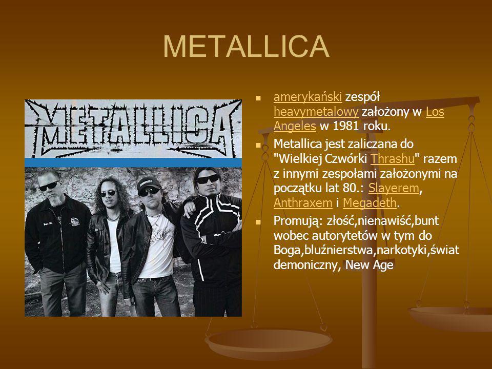 METALLICA amerykański zespół heavymetalowy założony w Los Angeles w 1981 roku. amerykański heavymetalowyLos Angeles Metallica jest zaliczana do