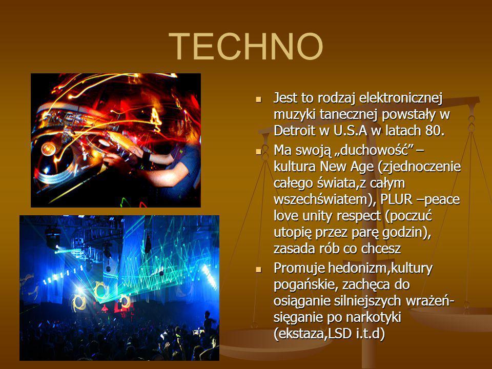 """TECHNO Jest to rodzaj elektronicznej muzyki tanecznej powstały w Detroit w U.S.A w latach 80. Ma swoją """"duchowość"""" – kultura New Age (zjednoczenie cał"""