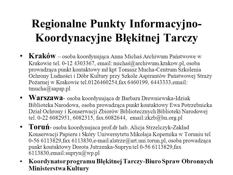 Regionalne Punkty Informacyjno- Koordynacyjne Błękitnej Tarczy Kraków – osoba koordynująca Anna Michaś Archiwum Państwowe w Krakowie tel. 0-12 4303367
