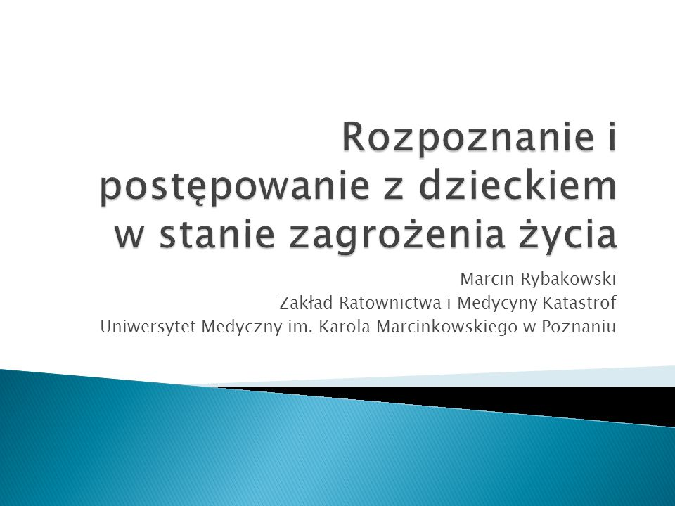 Marcin Rybakowski Zakład Ratownictwa i Medycyny Katastrof Uniwersytet Medyczny im. Karola Marcinkowskiego w Poznaniu