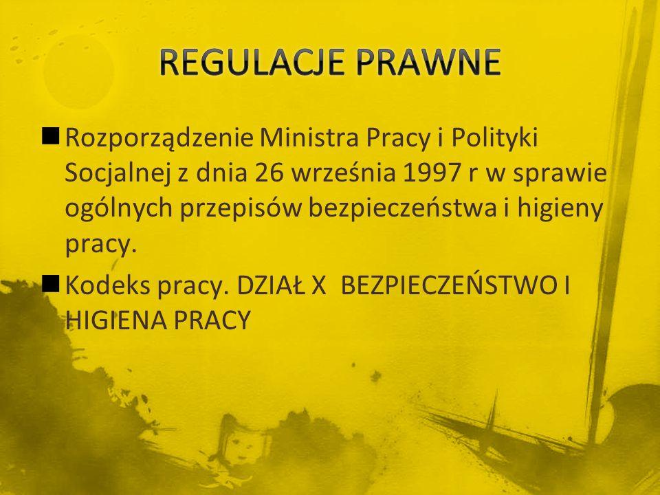Rozporządzenie Ministra Pracy i Polityki Socjalnej z dnia 26 września 1997 r w sprawie ogólnych przepisów bezpieczeństwa i higieny pracy. Kodeks pracy