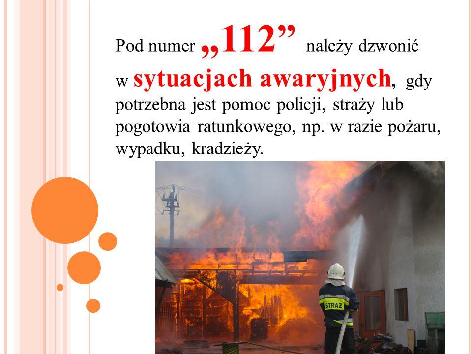 """Pod numer """"112"""" należy dzwonić w sytuacjach awaryjnych, gdy potrzebna jest pomoc policji, straży lub pogotowia ratunkowego, np. w razie pożaru, wypadk"""