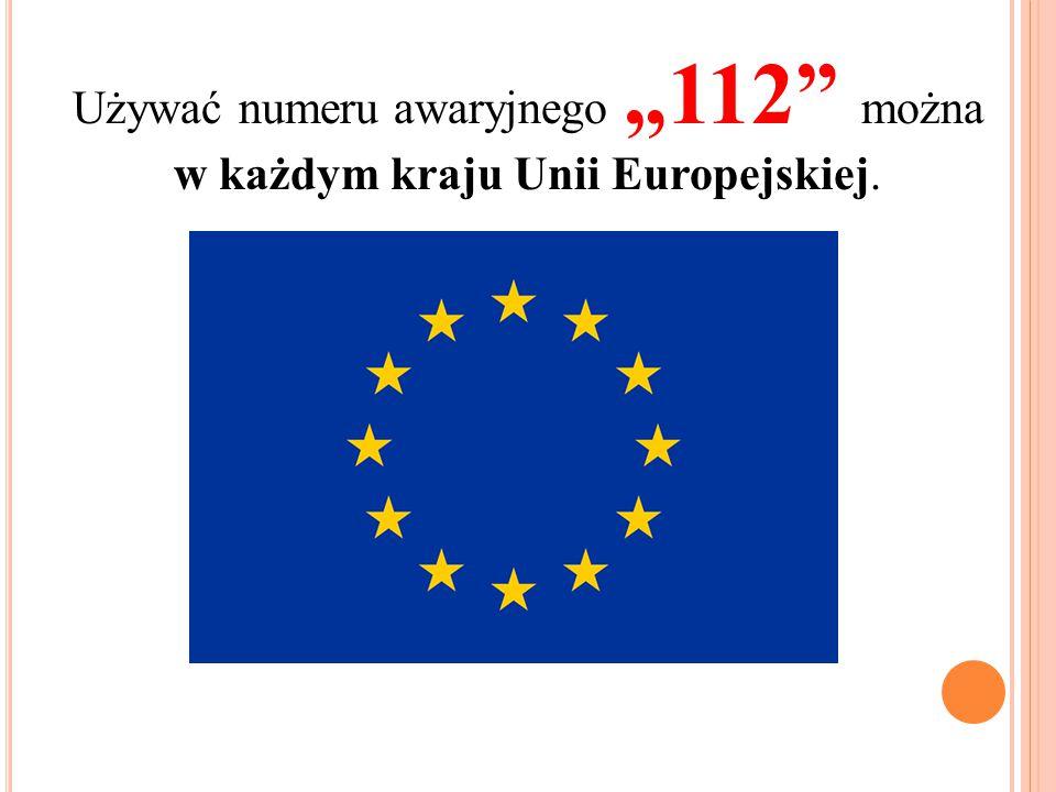 """Używać numeru awaryjnego """"112"""" można w każdym kraju Unii Europejskiej."""