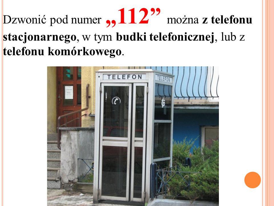 """Dzwonić pod numer """"112"""" można z telefonu stacjonarnego, w tym budki telefonicznej, lub z telefonu komórkowego."""