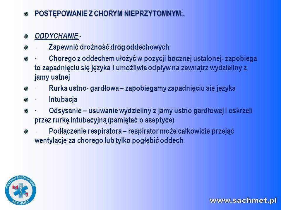 POSTĘPOWANIE Z CHORYM NIEPRZYTOMNYM:. ODDYCHANIE - · Zapewnić drożność dróg oddechowych · Chorego z oddechem ułożyć w pozycji bocznej ustalonej- zapob