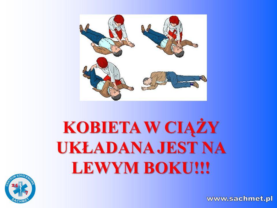 KOBIETA W CIĄŻY UKŁADANA JEST NA LEWYM BOKU!!!