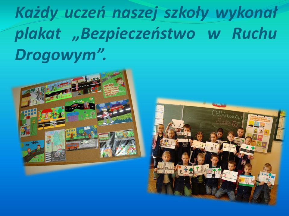 """Każdy uczeń naszej szkoły wykonał plakat """"Bezpieczeństwo w Ruchu Drogowym""""."""