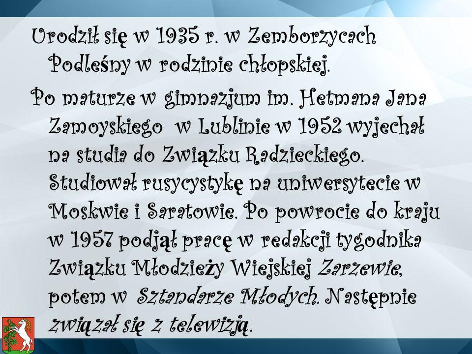 Urodził si ę w 1935 r. w Zemborzycach Podle ś ny w rodzinie chłopskiej.