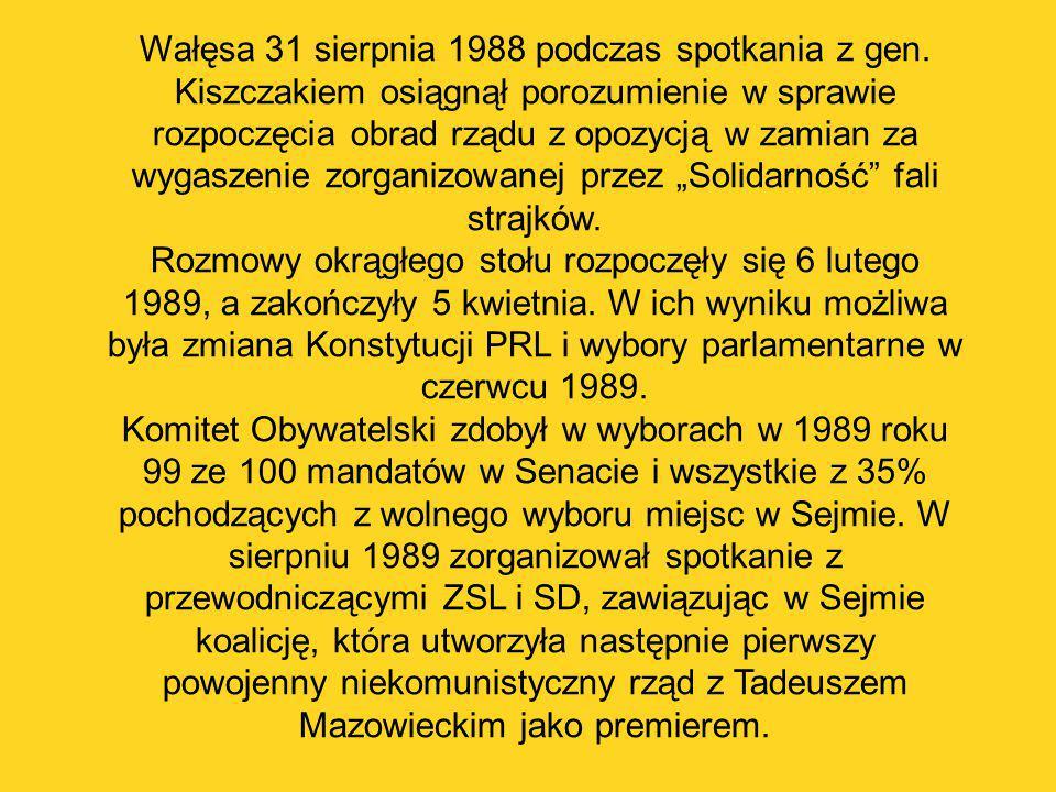 Wałęsa 31 sierpnia 1988 podczas spotkania z gen. Kiszczakiem osiągnął porozumienie w sprawie rozpoczęcia obrad rządu z opozycją w zamian za wygaszenie