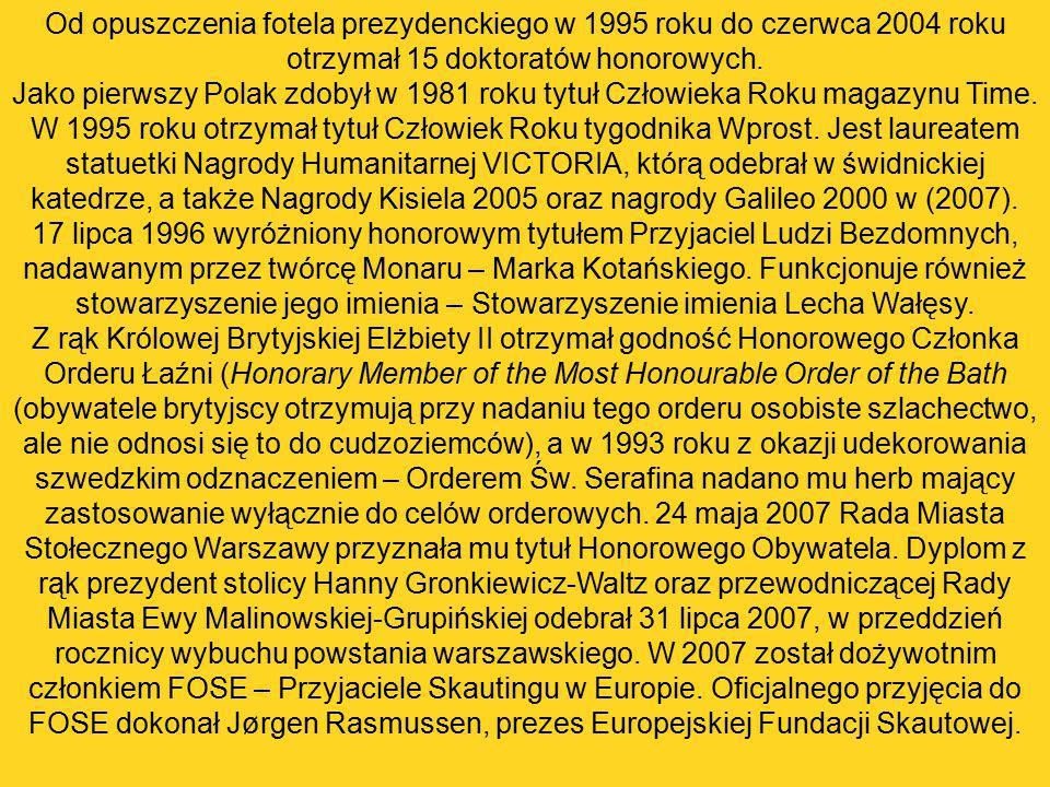 Od opuszczenia fotela prezydenckiego w 1995 roku do czerwca 2004 roku otrzymał 15 doktoratów honorowych. Jako pierwszy Polak zdobył w 1981 roku tytuł