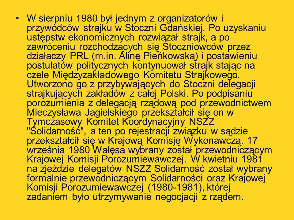W sierpniu 1980 był jednym z organizatorów i przywódców strajku w Stoczni Gdańskiej. Po uzyskaniu ustępstw ekonomicznych rozwiązał strajk, a po zawróc
