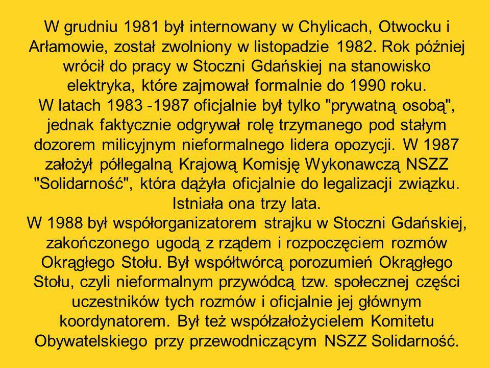 W grudniu 1981 był internowany w Chylicach, Otwocku i Arłamowie, został zwolniony w listopadzie 1982. Rok później wrócił do pracy w Stoczni Gdańskiej