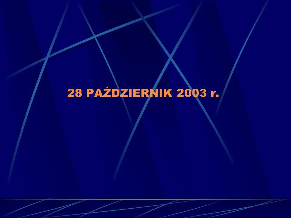 28 PAŹDZIERNIK 2003 r.