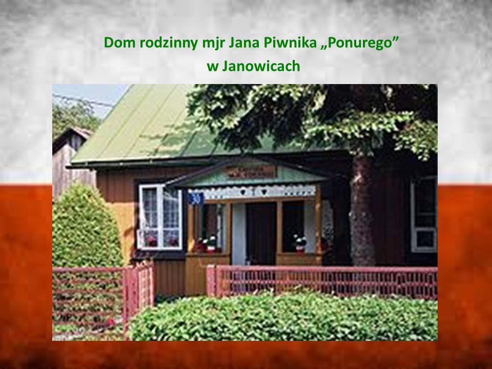 """Dom rodzinny mjr Jana Piwnika """"Ponurego w Janowicach"""