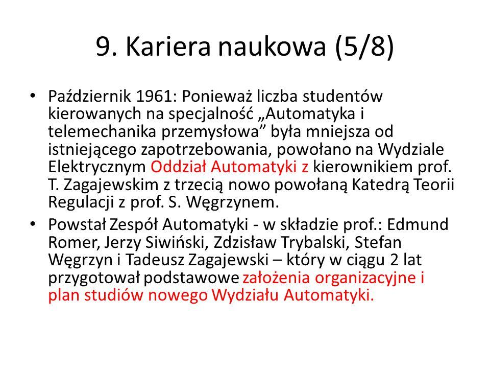 """9. Kariera naukowa (5/8) Październik 1961: Ponieważ liczba studentów kierowanych na specjalność """"Automatyka i telemechanika przemysłowa"""" była mniejsza"""