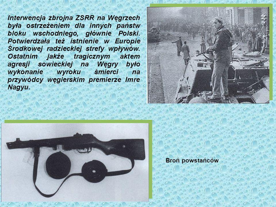 Interwencja zbrojna ZSRR na Węgrzech była ostrzeżeniem dla innych państw bloku wschodniego, głównie Polski.