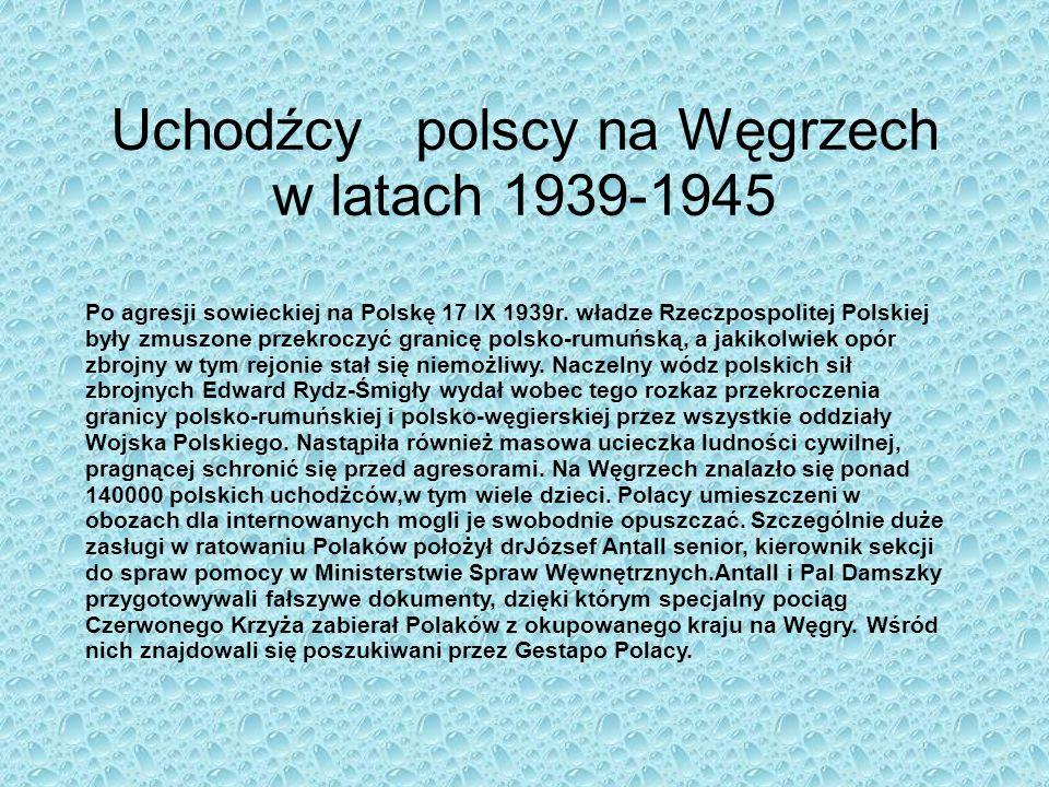 Uchodźcy polscy na Węgrzech w latach 1939-1945 Po agresji sowieckiej na Polskę 17 IX 1939r.